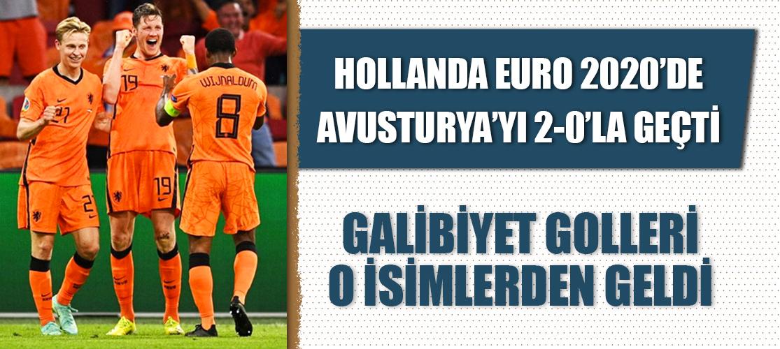 Hollanda Avusturya'yı 2-0'la geçti! Galibiyet golleri o isimlerden geldi