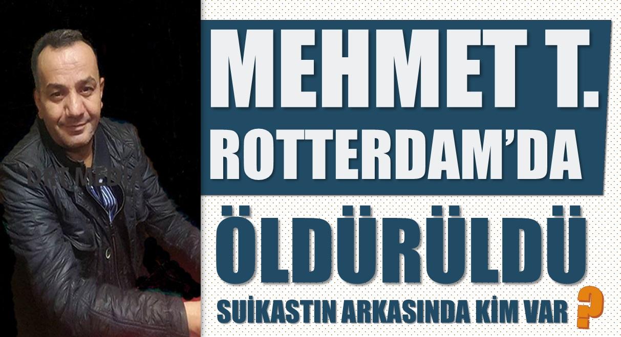 Mehmet Tahiroğlu Rotterdam'da öldürüldü