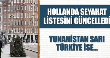 Hollanda seyahat listesini güncelledi! Yunanistan sarı, Türkiye turuncu