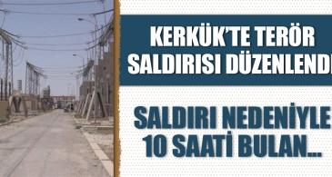 Kerkük'te terör saldırısı düzenlendi! Saldırı nedeniyle 10 saati bulan…