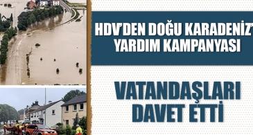 HDV'den Doğu Karadeniz'e yardım kampanyası! Vatandaşları davet etti