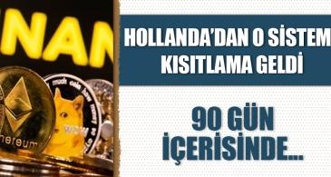 Hollanda'dan o sisteme kısıtlama geldi! 90 gün içerisinde…
