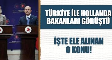 Bakan Çavuşoğlu, Hollandalı mevkidaşı Kaag ile görüştü