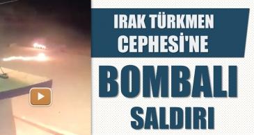 VİDEO | Irak Türkmen Cephesi'ne bombalı saldırı