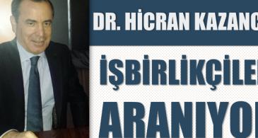 Dr. Hicran Kazancı: İşbirlikçiler Aranıyor