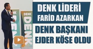 VİDEO | Denk lideri Farid Azarkan, Denk Başkanı Ejder Köse oldu
